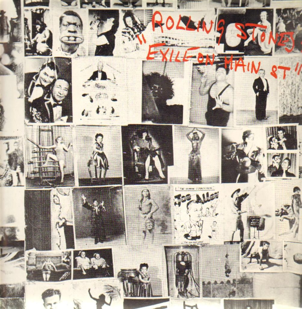 Exile On Main St. The cover was a collage in a tattoo parlor, photographed by Swiss artist Robert Frank.